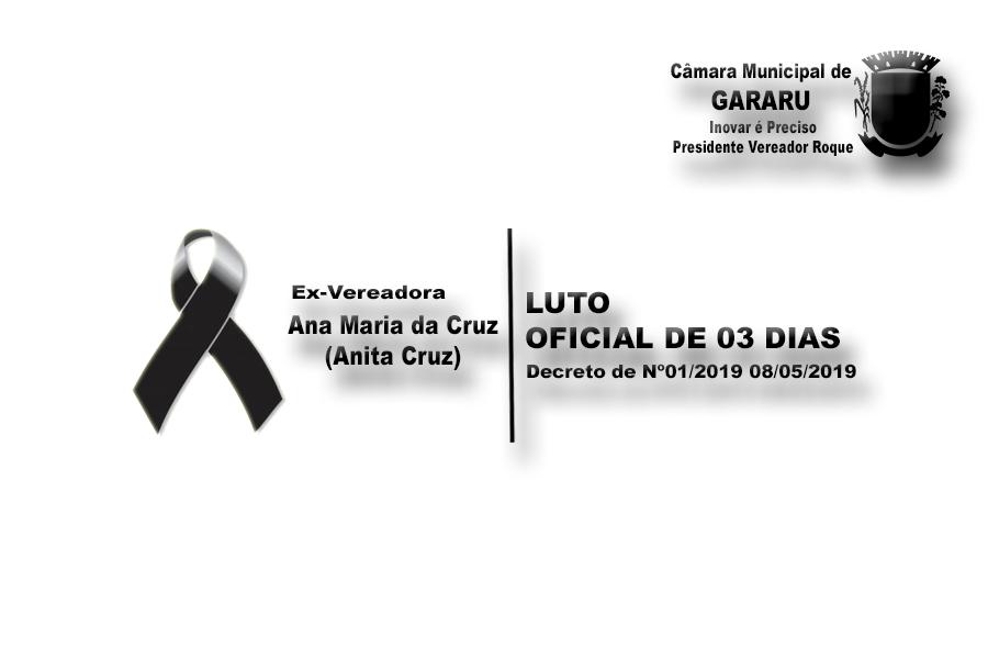 Presidente da Câmara Municipal de Gararu Vereador Roque decreta Luto Oficial de 03 dias pelo o falecimento da Ex-Vereadora Sra. Ana Maria da Cruz.